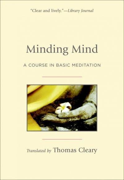 Minding Mind : A Course in Basic Meditation