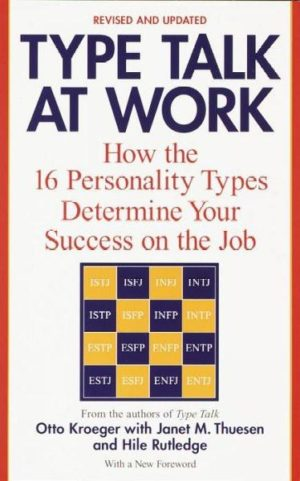 Type Talk at Work/How the 16 Personality Types Determine Your Success on the Job