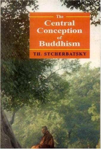 """Central Conception of Buddhism and the Meaning of the Word """"Dharma"""""""