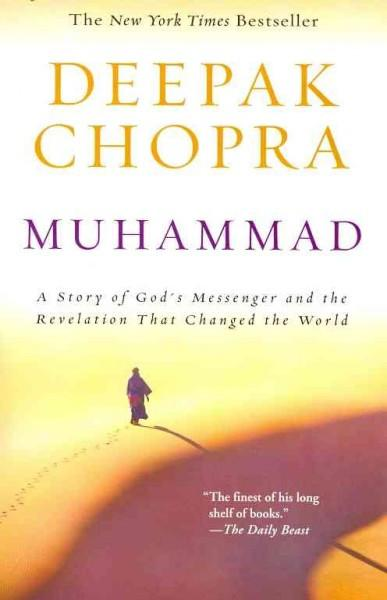 Muhammad : A Story of God's Messenger and the Revelation That Changed the World