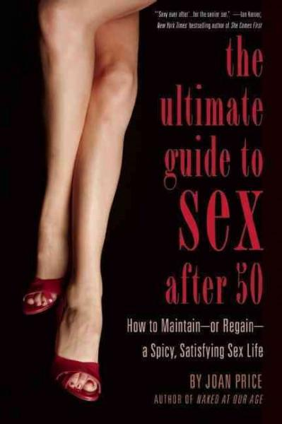Ultimate Guide to Sex after Fifty