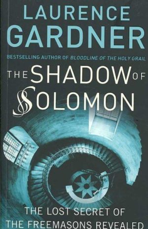 Shadow of Solomon : The Lost Secret of the Freemasons Revealed
