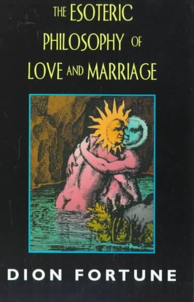 Esoteric Philosophy of Love and Marriage