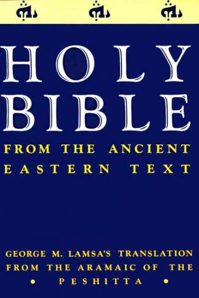 Holy Bible : From Ancient Eastern Text
