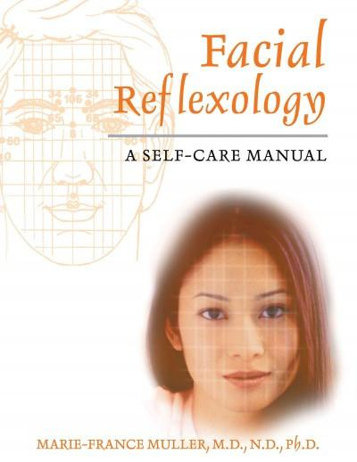 Facial Reflexology : A Self-care Manual