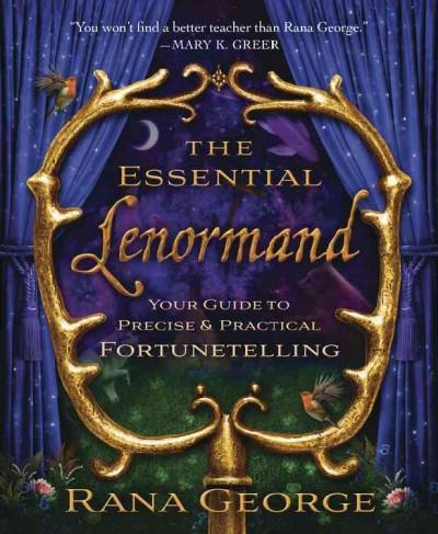 Essential Lenormand : Your Guide to Precise & Practical Fortunetelling
