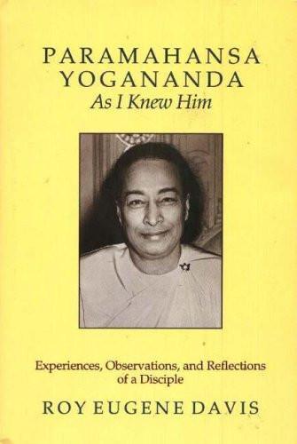 Paramahansa Yogananda As I Knew Him