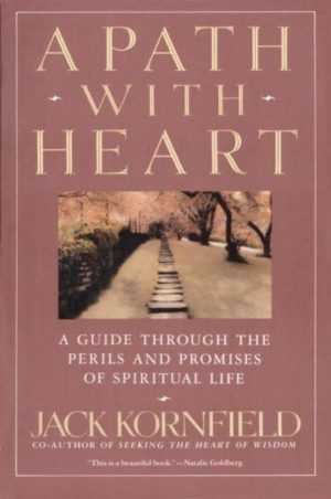 Path With Heart : A Guide Through the Perils and Promises of Spiritual Life