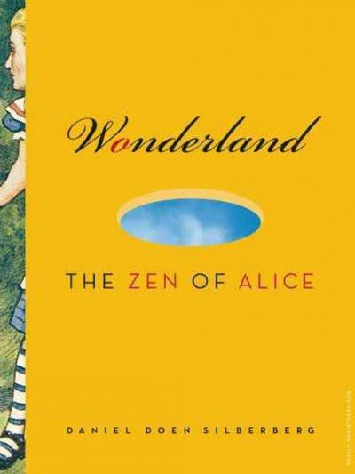 Wonderland : The Zen of Alice