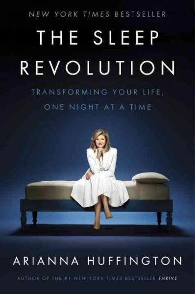 Sleep Revolution : Transforming Your Life, One Night at a Time