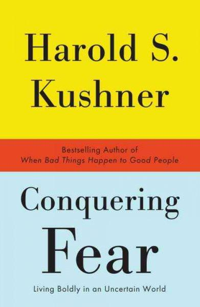 Conquering Fear : Living Boldly in an Uncertain World