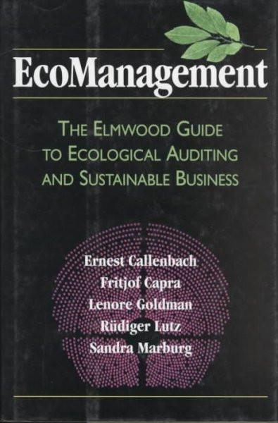 Ecomanagement : The Elmwood Guide to Ecological Auditing Sustainable Business