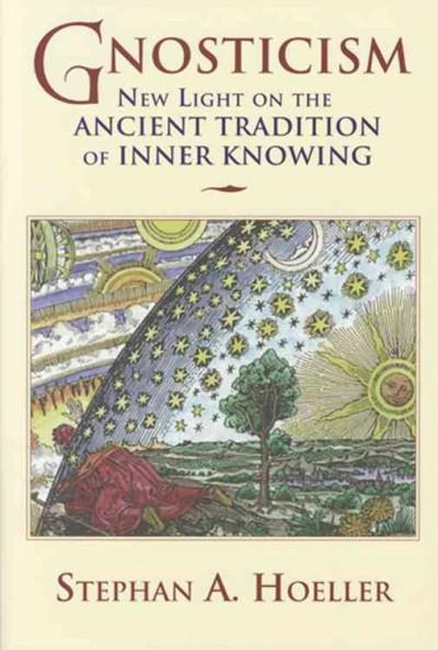 Gnosticism : New Light on the Ancient Tradition of Inner Knowing