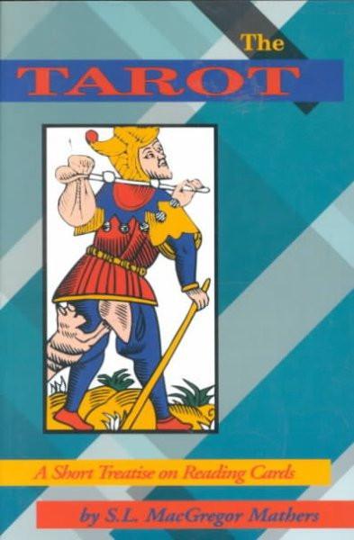 Tarot : A Short Treatise on Reading Cards