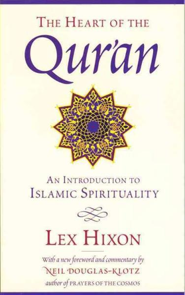 Heart of the Qur'an : An Introduction to Islamic Spirituality