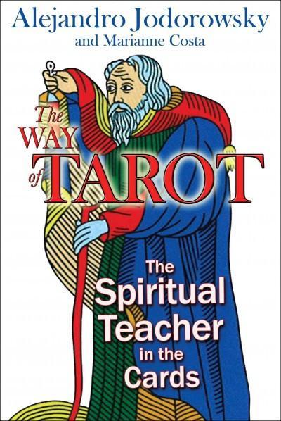 Way of Tarot : The Spiritual Teacher in the Cards