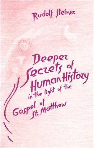 Deeper Secrets in Human History in the Light of the Gospel of St. Matthew