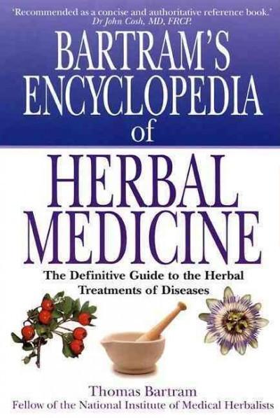 Bartrams' Encyclopedia of Herbal Medicine