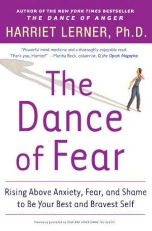 Dance Of Fear : Rising Above Anxiety, Fear, And Shame To Be Your Best And Bravest Self