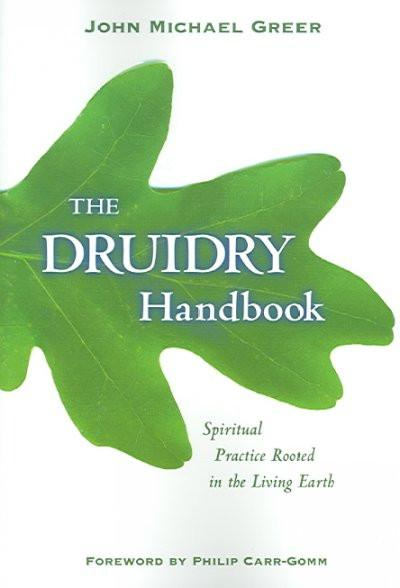 Druidry Handbook : Spiritual Practice Rooted in the Living Earth