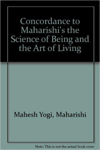 "Concordance to Maharishi's ""the Science of Being and the Art of Living"""