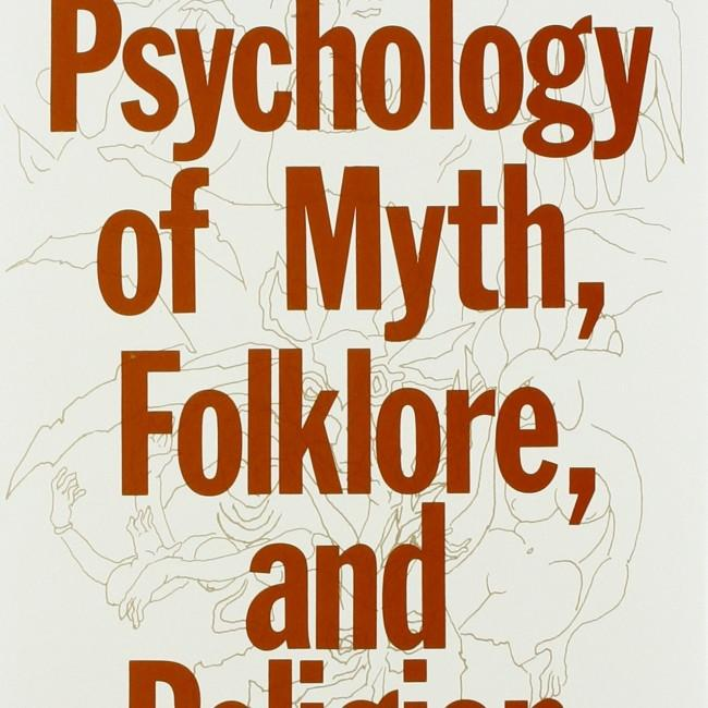 Psychology of Myth, Folklore, and Religion