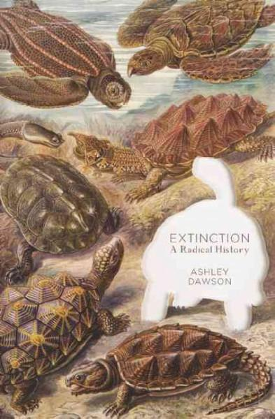 Extinction : A Radical History