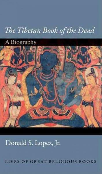 Tibetan Book of the Dead : A Biography