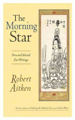 Morning Star : New and Selected Zen Writings