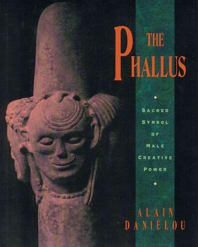 Phallus : Sacred Symbol of Male Creative Power