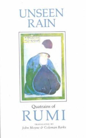Unseen Rain : Quatrains of Rumi
