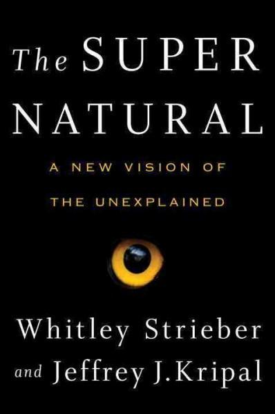 Super Natural : A New Vision of the Unexplained