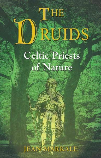 Druids : Celtic Priests of Nature