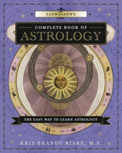 Llewellyn's Complete Book of Astrology : The Easy Way to Learn Astrology