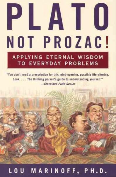 Plato, Not Prozac