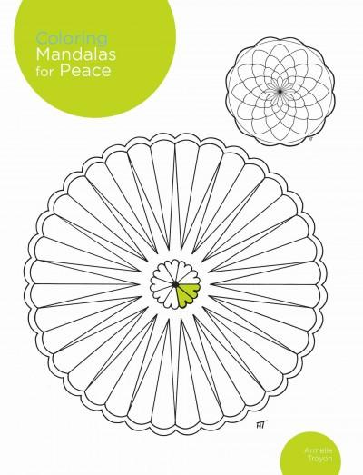 Coloring Mandalas for Peace Adult Coloring Book