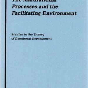 Maturational Processes and the Facilitating Environment