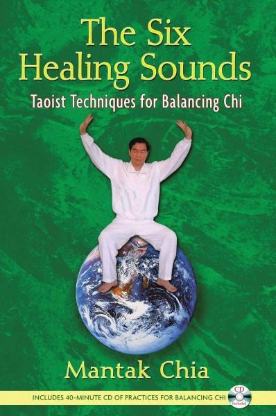 Six Healing Sounds : Taoist Techniques for Balancing Chi