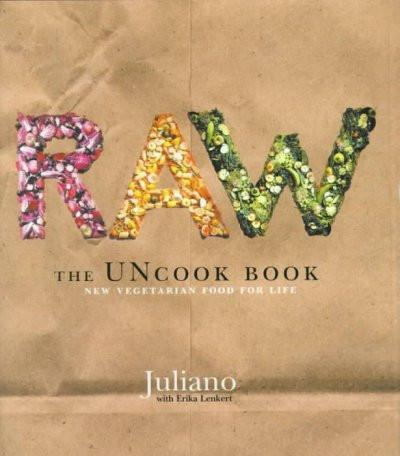 Raw : The Uncook Book : New Vegetarian Food for Life