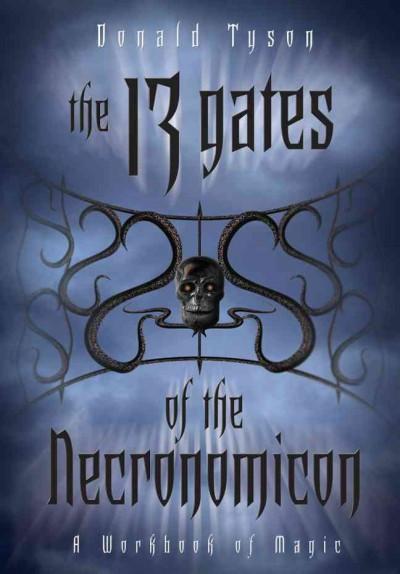 13 Gates of the Necronomicon : A Workbook of Magic