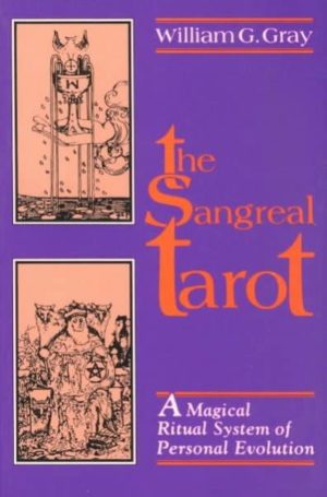 Sangreal Tarot : A Magical Ritual System of Personal Evolution
