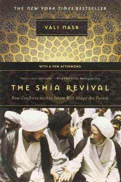Shia Revival : How Conflicts Within Islam Will Shape the Future