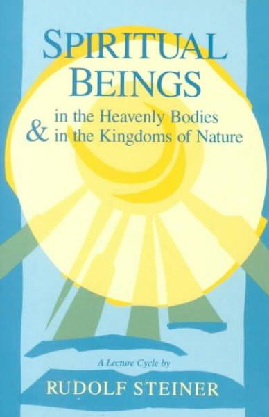 Spiritual Beings in the Heavenly Bodies and the Kingdoms of Nature
