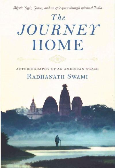 Journey Home : Autobiography of an American Swami