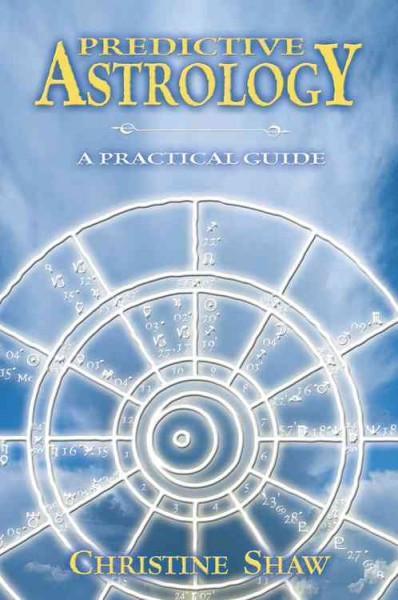 Predictive Astrology : A Practical Guide