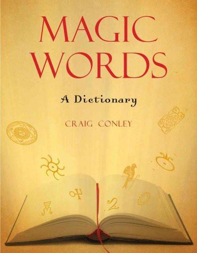 Magic Words : A Dictionary