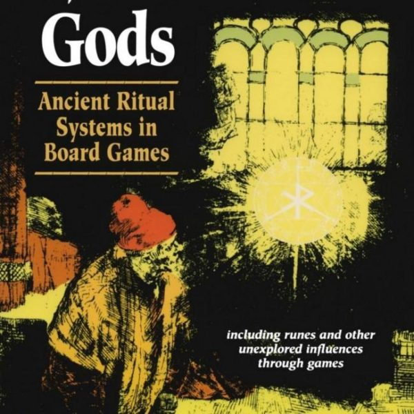 Secret Games of the Gods : Ancient Ritual Systems in Board Games