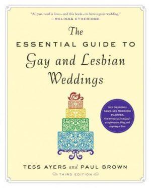 Essential Guide to Gay & Lesbian Weddings