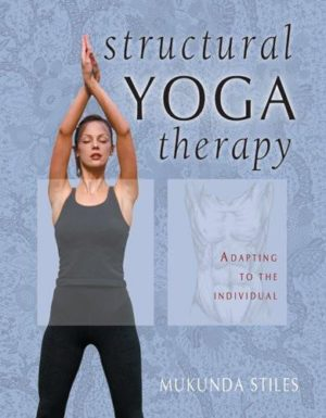Structural Yoga Therapy : Adapting to the Individual