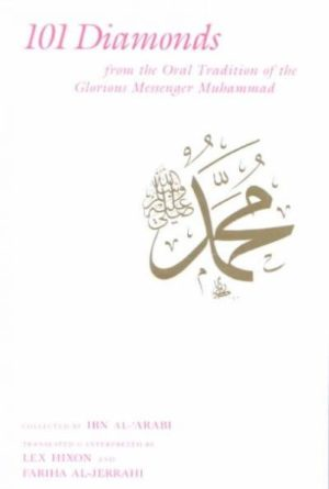 101 Diamonds from the Oral Tradition of the Glorious Messenger Muhammad